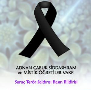Adnan Çabuk Siddashram ve Mistik Öğretiler Vakfı, Suruç Terör Saldırısı Basın Bildirisi